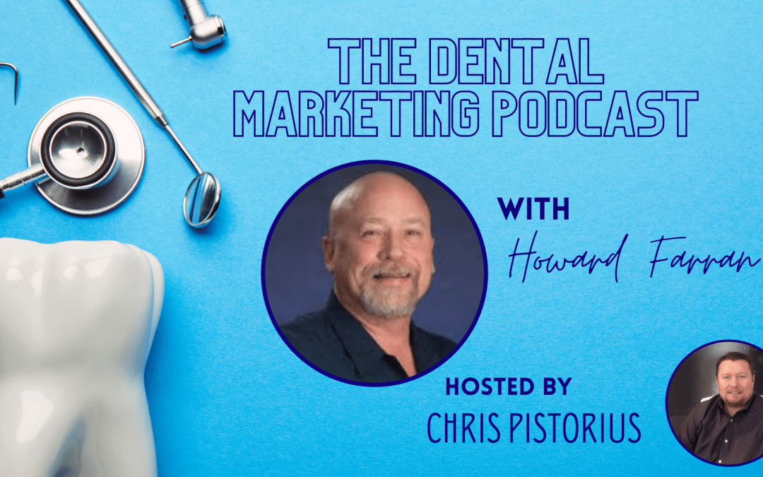 An Honest Conversation With Dr. Howard Farran Of Dentaltown About The Future Of Dentistry